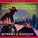 Turnback Creek: The Widowmaker, Book 2 Audiobook by Robert Randisi Narrated by Richard Ferrone
