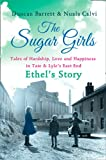 img - for The Sugar Girls - Ethel's Story: Tales of Hardship, Love and Happiness in Tate & Lyle's East End book / textbook / text book