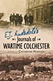 E J Rudsdale's Journals of Wartime Colchester