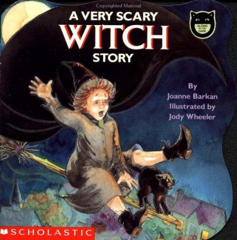 A Very Scary Witch Story (Cartwheel), JOANNE BARKAN