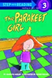 The Parakeet Girl (Step into Reading)