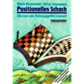 Positionelles Schach: Wie man sein Stellungsgefhl trainiert. Lektionen und Materialien aus der Dworetski-Jussupow-Schachschule