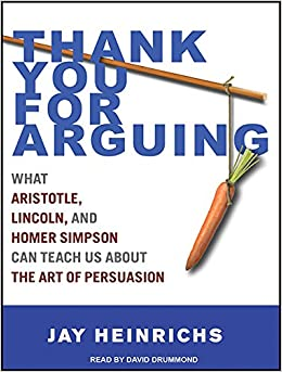 thank you for arguing essays Chris kawakita response to reading heinrichs, jay thank you for arguing: what aristotle, lincoln, and homer simpson can teach us about the art of persuasion.