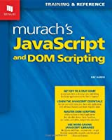 Murach's JavaScript and DOM Scripting
