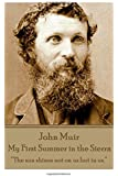 """John Muir - My First Summer in the Sierra: """"The sun shines not on us but in us."""""""