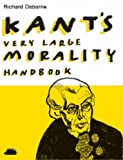 Kant's Very Large Morality Handbook (0954842138) by Richard Osborne