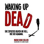 Waking Up Dead | Margo Bond Collins