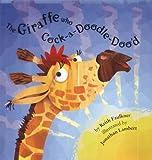 Giraffe Who Cockadoodldooed