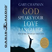 God Speaks Your Love Language: How to Feel and Reflect Divine Love | [Gary Chapman]