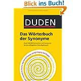 Duden - Das Wörterbuch der Synonyme: Rund 100.000 Stichwörter und Synonyme für den alltäglichen Schreibgebrauch...
