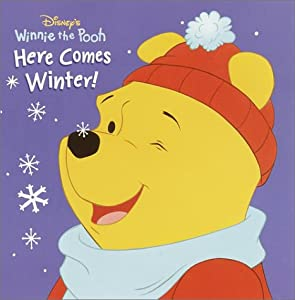 Here Comes Winter Kathleen W. Zoehfeld, A. A. Milne and Robbin Cuddy