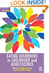 Eating Disorders in Childhood and Ado...