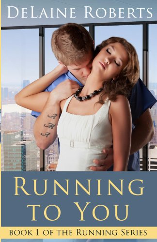 Running to You (The Running Series) by DeLaine Roberts