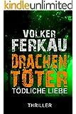 Drachent�ter - T�dliche Liebe: Thriller
