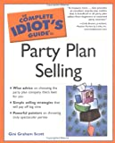 The Complete Idiot's Guide to Party Plan Selling