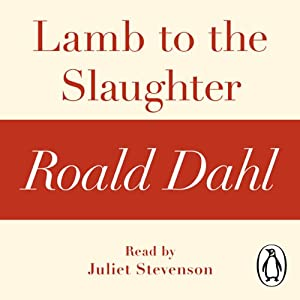 Lamb to the Slaughter (A Roald Dahl Short Story) Audiobook