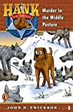 img - for Murder in the Middle Pasture (Hank the Cowdog #4) book / textbook / text book