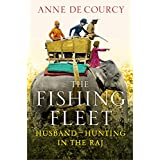 The Fishing Fleet: Husband-Hunting in the Rajby Anne de Courcy