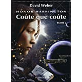 Honor Harrington, tome 11 : Co�te que co�te IIpar David Weber