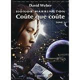 Honor Harrington, tome 11 : Co�te que co�te IIpar David Weber