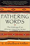 Image of Fathering Words: The Making of an African American Writer