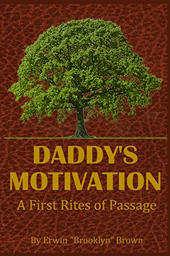 Daddy's Motivation: A First Rites of Passage