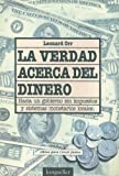 img - for La Verdad Acerca del Dinero: Hacia un Gobierno Sin Impuestos y Sistemas Monetarios Locales / The Truth about Money (Libros Para Crecer Juntos) (Spanish Edition) book / textbook / text book