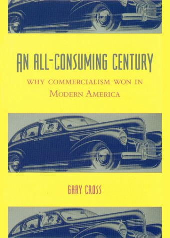 An All-Consuming Century, GARY CROSS