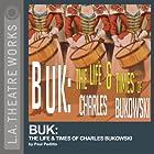 Buk: The Life and Times of Charles Bukowski Hörspiel von Paul Peditto Gesprochen von: Ayre Gross, George Murdock, full cast