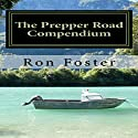 The Prepper Road Compendium (       UNABRIDGED) by Ron Foster Narrated by Duane Sharp