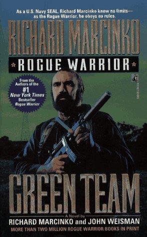Green Team: Rogue Warrior Iii  (Paperback), RICHARD MARCINKO, JOHN WEISMAN
