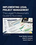 img - for Implementing Legal Project Management: The Legal Professional's Guide to Success - Special Addition book / textbook / text book