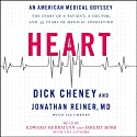 Heart: An American Medical Odyssey (       UNABRIDGED) by Dick Cheney, Jonathan Reiner Narrated by Edward Herrmann, Jeremy Bobb, Jonathan Reiner