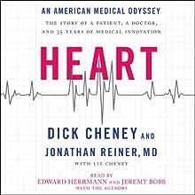 Heart: An American Medical Odyssey   Livre audio Auteur(s) : Dick Cheney, Jonathan Reiner Narrateur(s) : Jonathan Reiner, Edward Herrmann, Jeremy Bobb