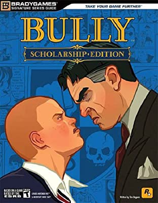 Bully: Scholarship Edition Signature Series Guide