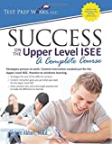 Christa B Abbott M.Ed. Success on the Upper Level ISEE: A Complete Course