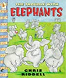 Chris Riddell The Trouble with Elephants