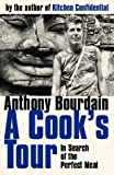 A Cook's Tour: In Search of the Perfect Meal (0747556695) by Bourdain, Anthony