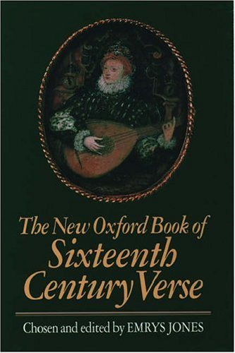 The New Oxford Book of Sixteenth-Century Verse, Emrys Jones