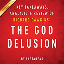 The God Delusion by Richard Dawkins: Key Takeaways, Analysis, & Review (       UNABRIDGED) by  Instaread Narrated by Michael Gilboe