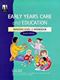Council for Awards in Children's Care and Education NVQ/SVQ Child Care and Education: Workbook Level 2 (Cache)