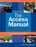 img - for The Access Manual: Designing, Auditing and Managing Inclusive Built Environments book / textbook / text book
