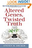 Altered Genes, Twisted Truth: How the Venture to Genetically Engineer Our Food Has Subverted Science, Corrupted Government, and Systematically Deceived the Public