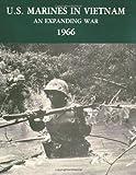 U.S. Marines in Vietnam: An Expanding War - 1966 (Marine Corps Vietnam Series)
