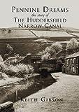 Pennine Dreams: Huddersfield Narrow Canal