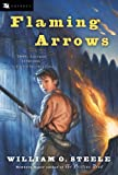 Flaming Arrows (Odyssey Classics (Odyssey Classics)) (0152052135) by Steele, William O.
