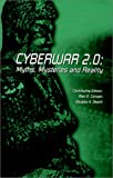 Cyberwar 2.0: Myths, Mysteries & Reality
