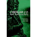 Cyberwar 2.0: Myths, Mysteries & Reality ~ Alan D. Campen