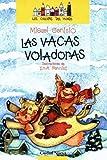 Vacas Voladoras, Las (Spanish Edition)