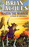 Martin the Warrior (Redwall, Book 6) (0099281716) by Brian Jacques